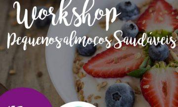 """Workshop """"Pequenos-Almoços Saudáveis"""" 1ª Edição – Porto"""