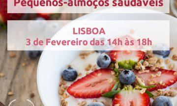 """Workshop """"Pequenos-Almoços Saudáveis"""" 1ª Edição – Lisboa"""